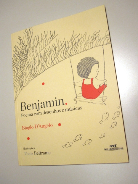 Benjamin - Poema Com Desenhos e Músicas - Biagio D'angelo - Editora Melhoramentos